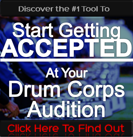 Click Here To Discover The #1 Tool For Drum Corps Auditions...