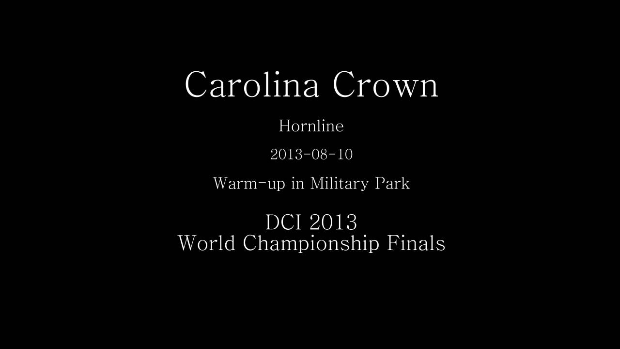 Carolina Crown 2013-08-10 Finals warm up